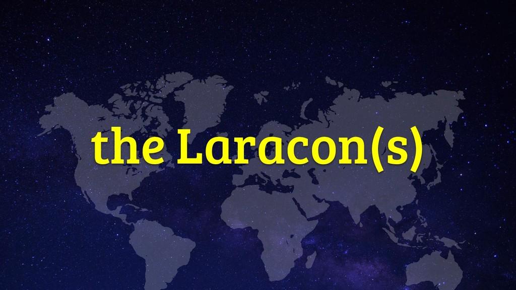 the Laracon(s)