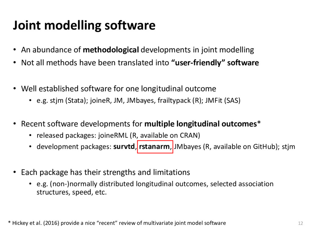Joint modelling software • An abundance of meth...