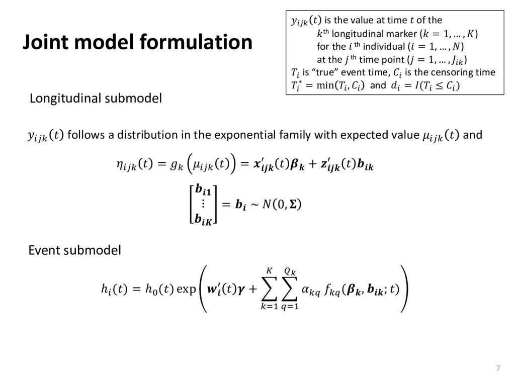 Joint model formulation 7 ℎ () = ℎ0 () exp  ′  ...