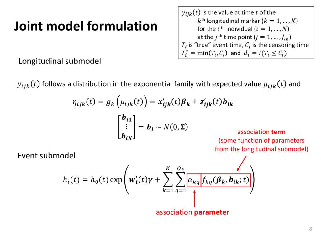 Joint model formulation 8 ℎ () = ℎ0 () exp  ′  ...
