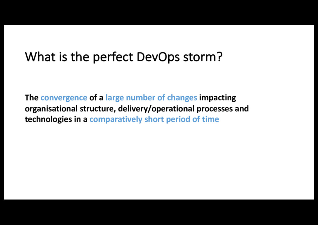 What is the perfect DevOps storm? The convergen...