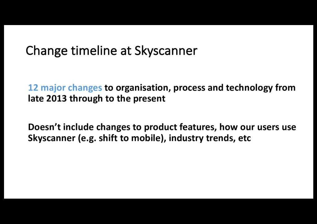 Change timeline at Skyscanner 12 major changes ...