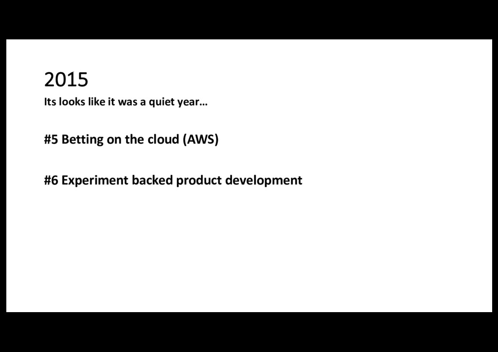 2015 #5 Betting on the cloud (AWS) #6 Experimen...