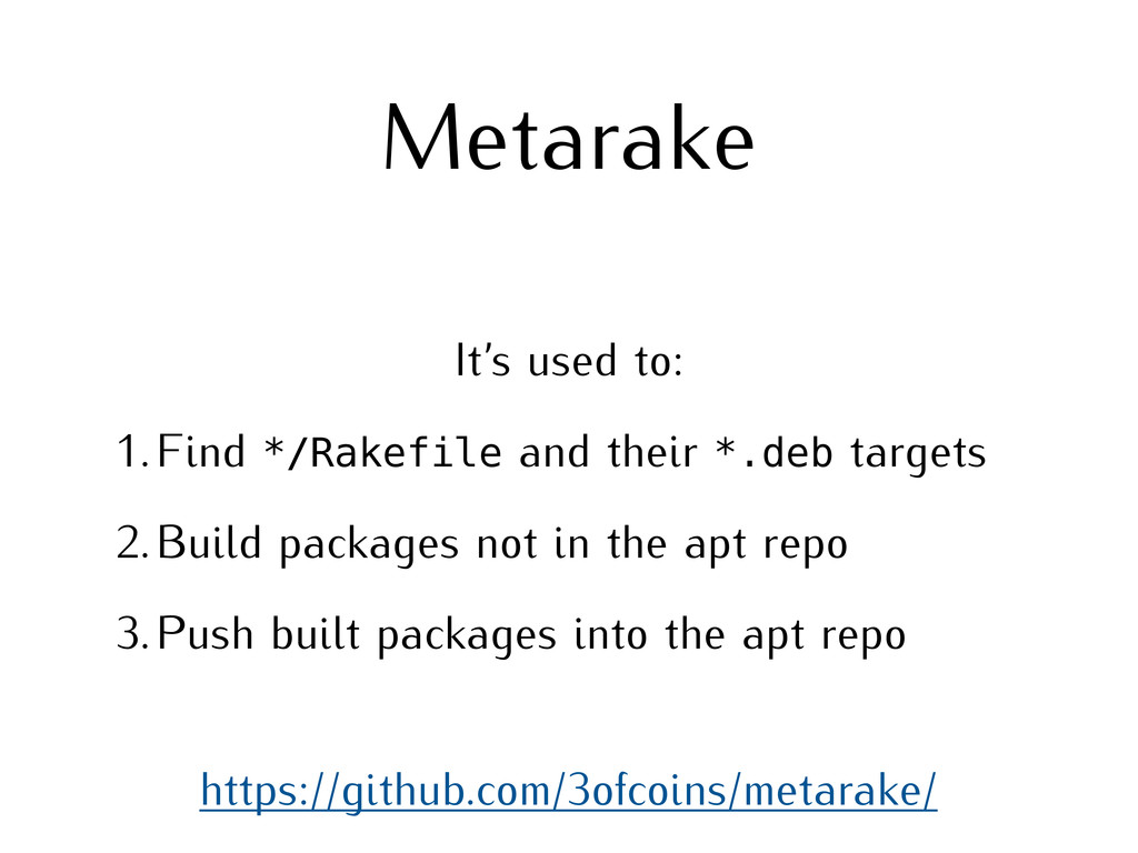 Metarake It's used to: 1.Find */Rakefile and th...