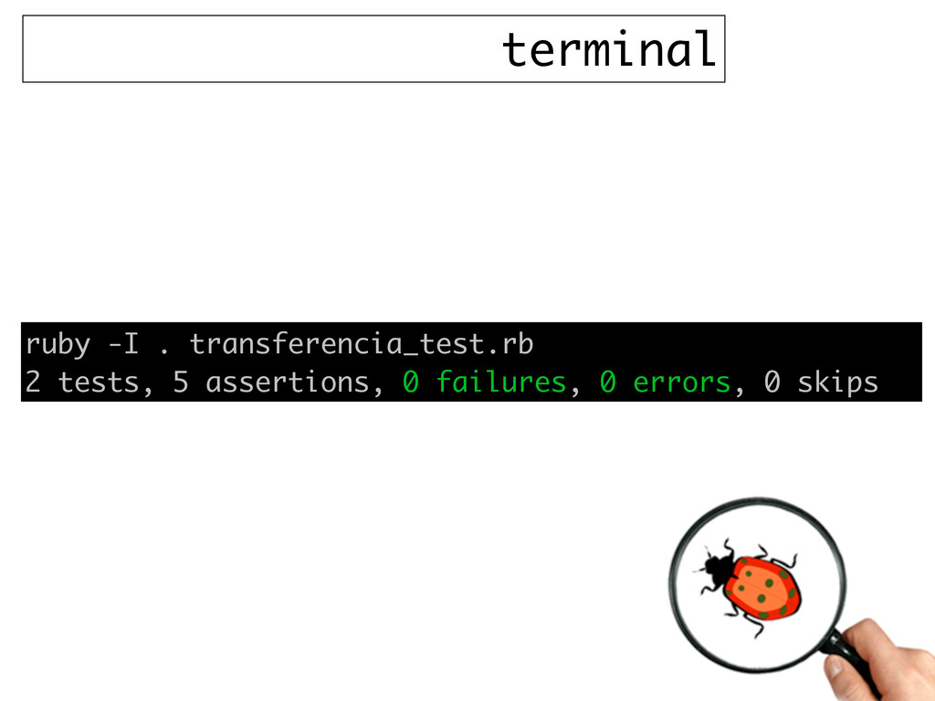 terminal ruby -I . transferencia_test.rb 2 test...