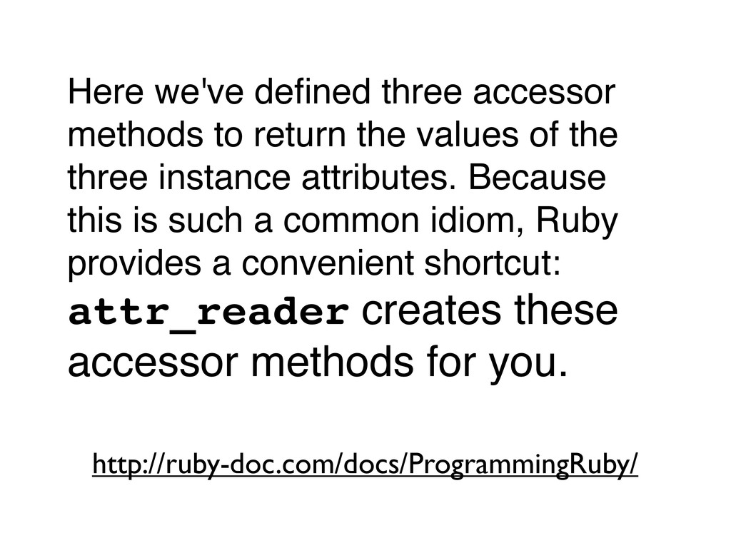 Here we've defined three accessor methods to ret...