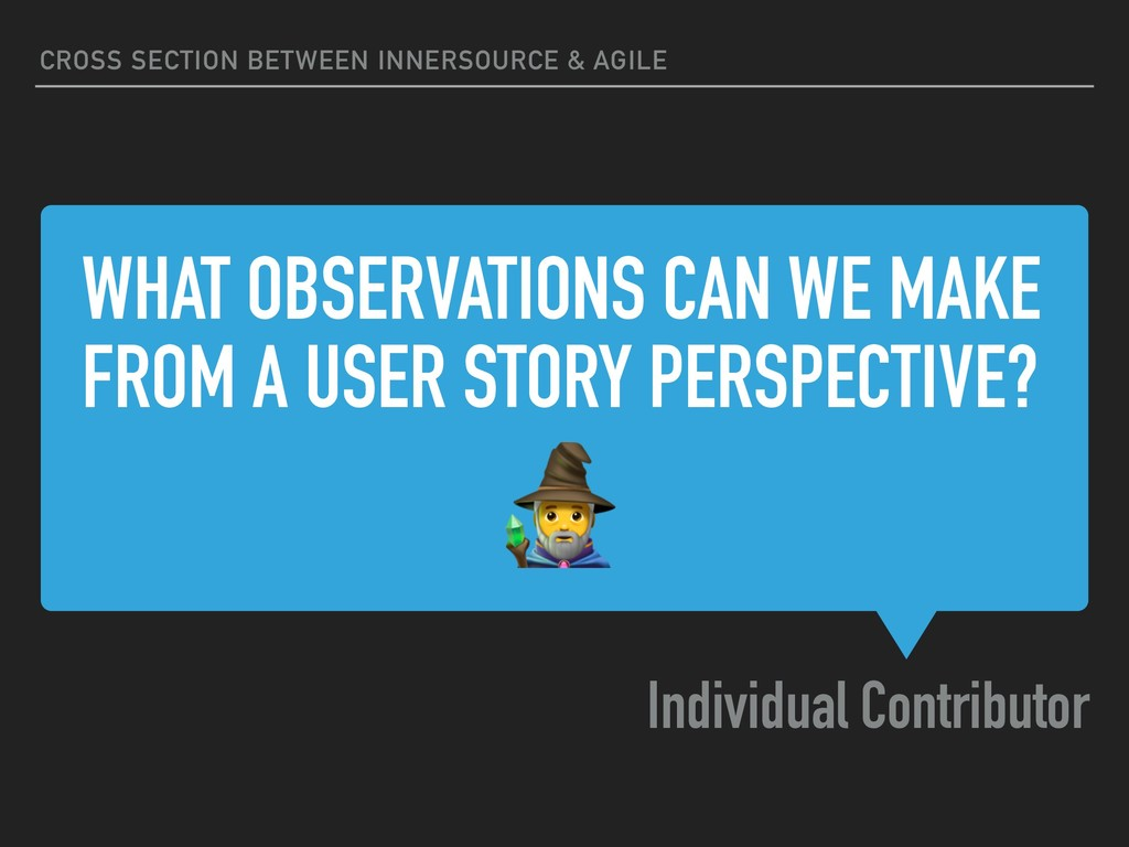 WHAT OBSERVATIONS CAN WE MAKE FROM A USER STORY...
