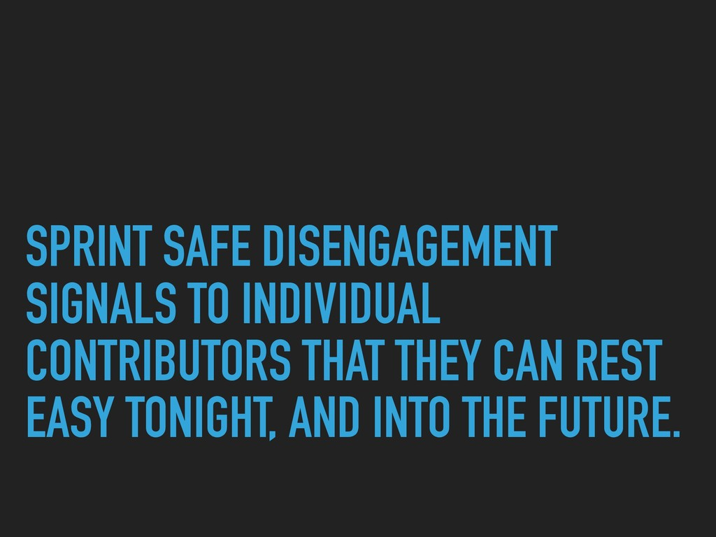 SPRINT SAFE DISENGAGEMENT SIGNALS TO INDIVIDUAL...