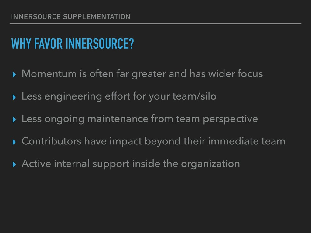 INNERSOURCE SUPPLEMENTATION WHY FAVOR INNERSOUR...