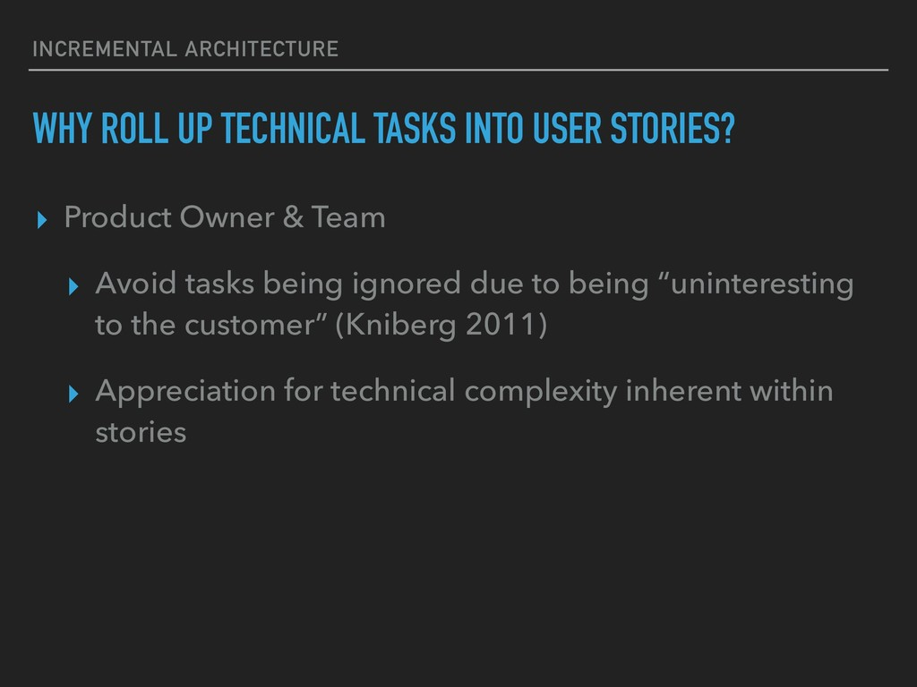 WHY ROLL UP TECHNICAL TASKS INTO USER STORIES? ...