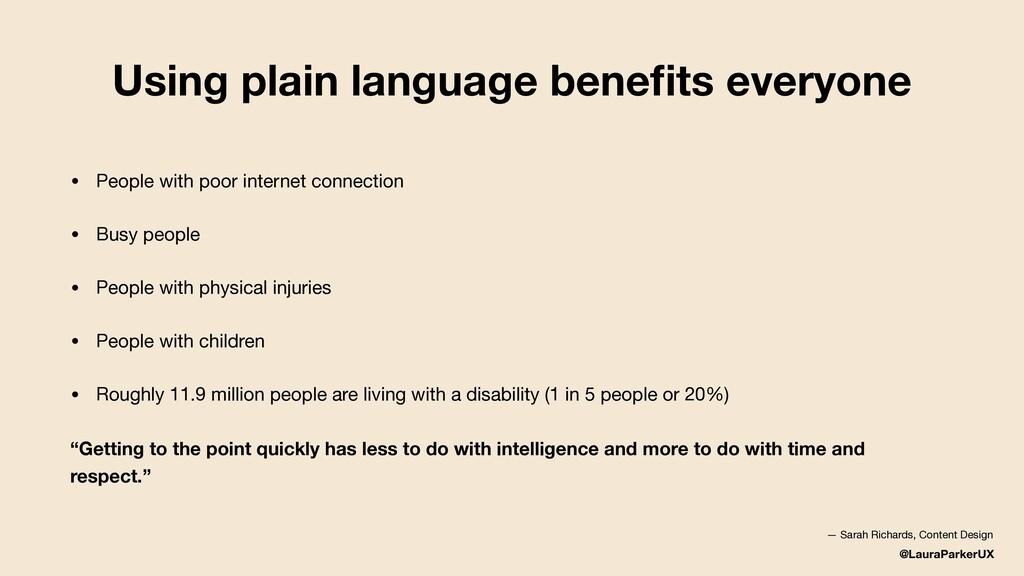 @LauraParkerUX Using plain language benefits eve...