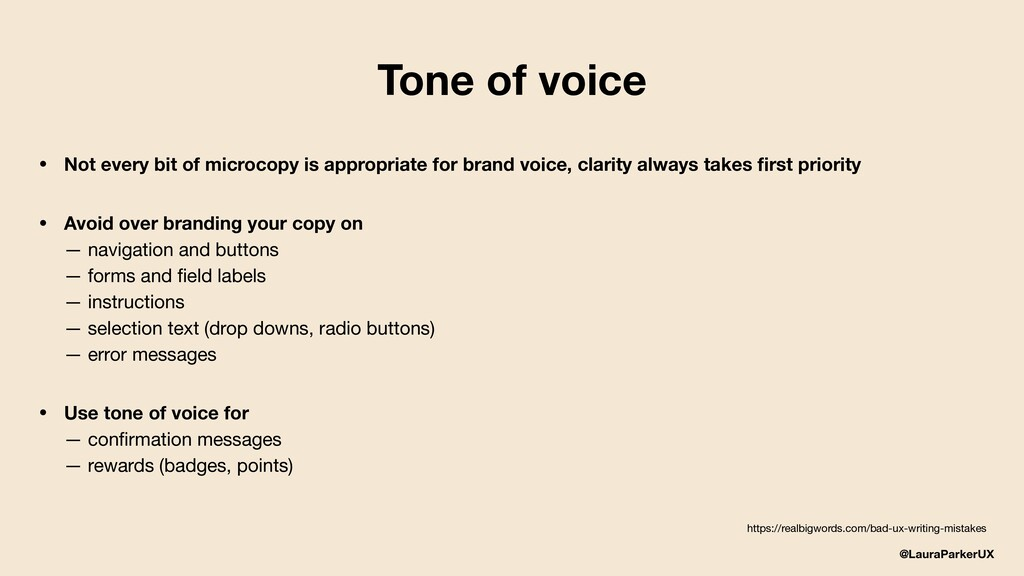 @LauraParkerUX Tone of voice • Not every bit of...