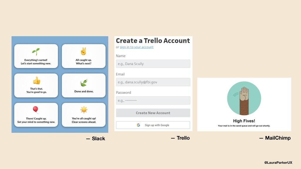 @LauraParkerUX — Slack — Trello — MailChimp