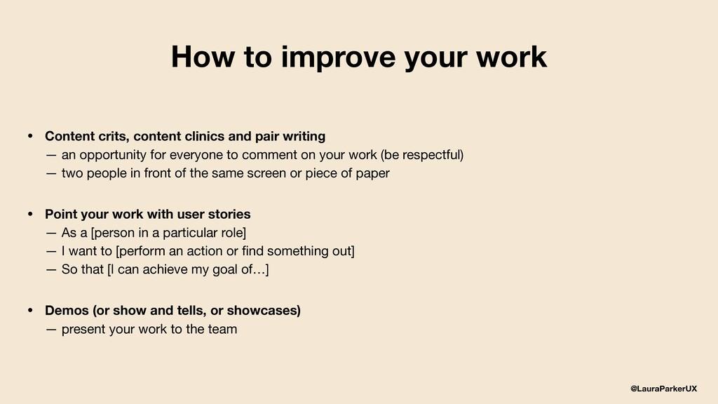 @LauraParkerUX How to improve your work • Conte...