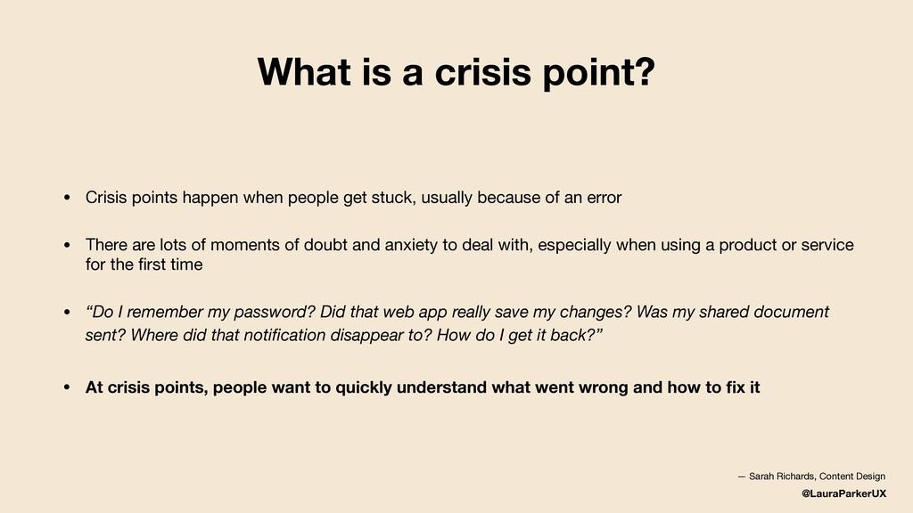 @LauraParkerUX What is a crisis point? • Crisis...