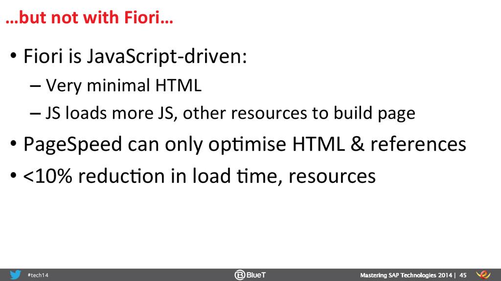 •Fiori is JavaScript-‐driven:  –Ver...