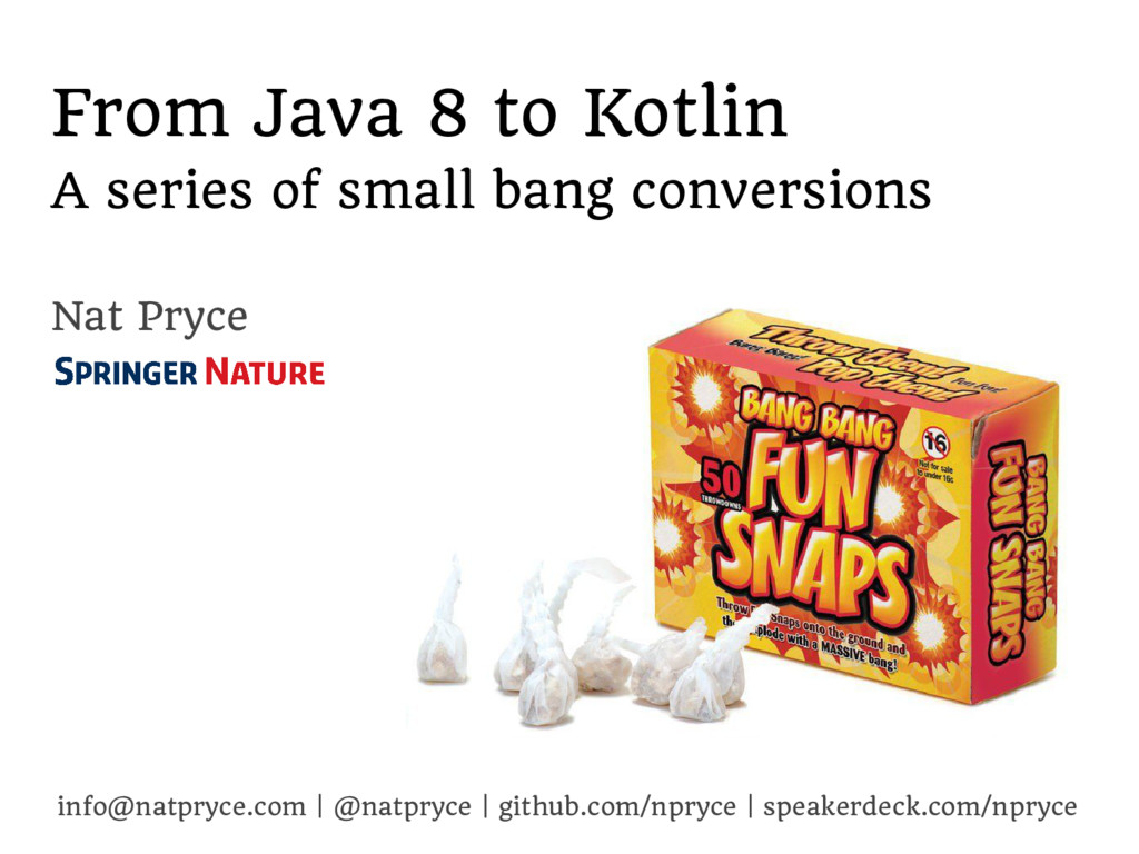 From Java 8 to Kotlin A series of small bang co...