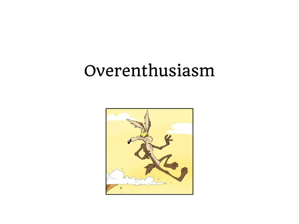 Overenthusiasm