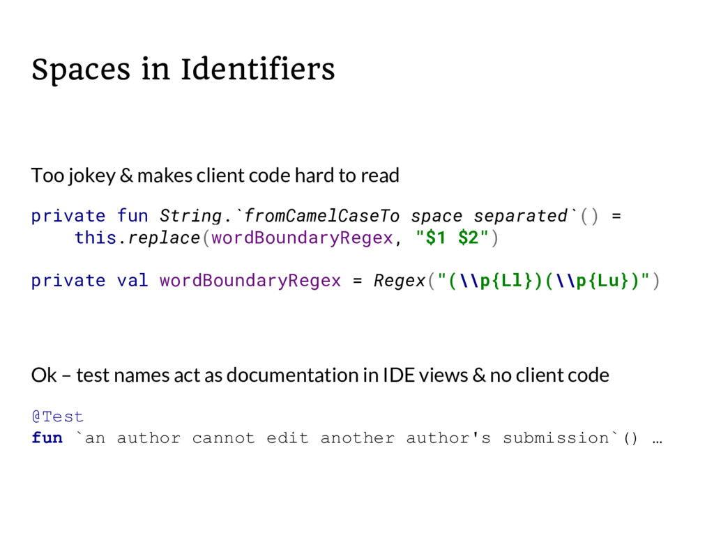Spaces in Identifiers private fun String.`fromC...