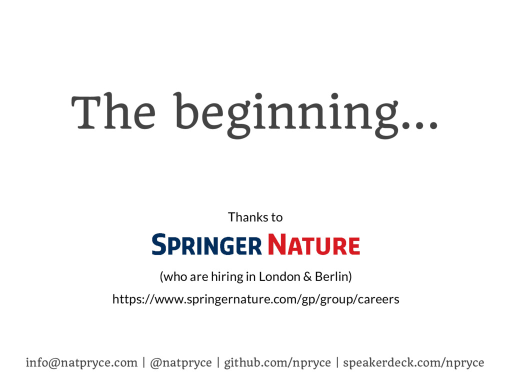 The beginning... info@natpryce.com   @natpryce ...