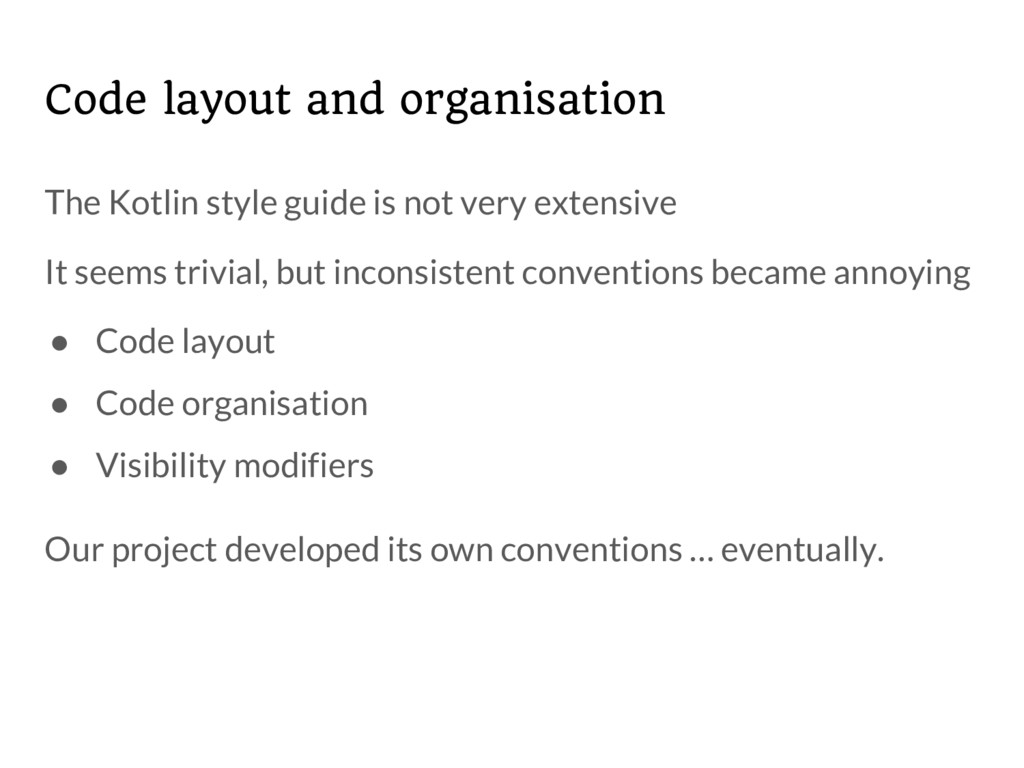 Code layout and organisation The Kotlin style g...