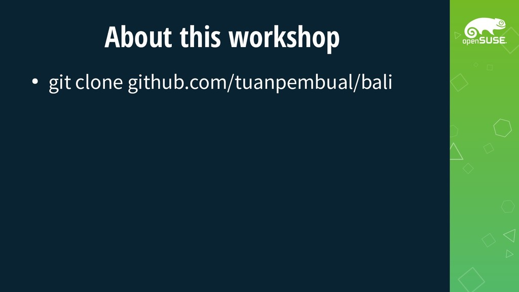About this workshop ● git clone github.com/tuan...