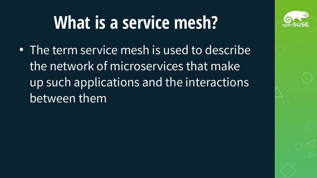 What is a service mesh? ● The term service mesh...