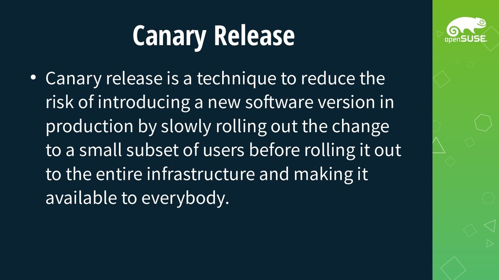 Canary Release ● Canary release is a technique ...
