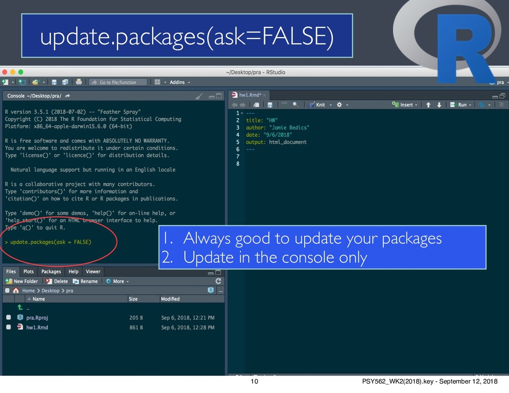 update.packages(ask=FALSE) 10 1. Always good to...