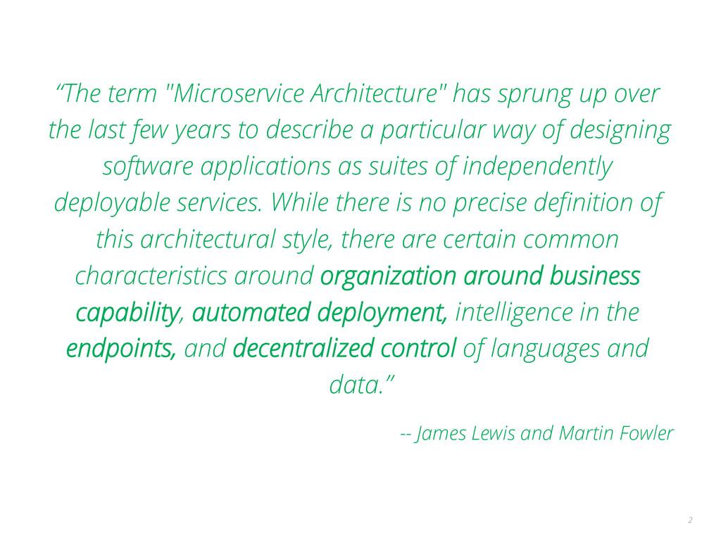 """The term ""Microservice Architecture"" has sprun..."