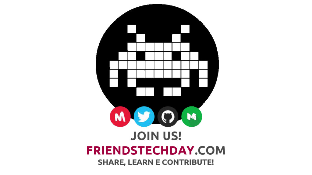 JOIN US! FRIENDSTECHDAY.COM SHARE, LEARN E CONT...
