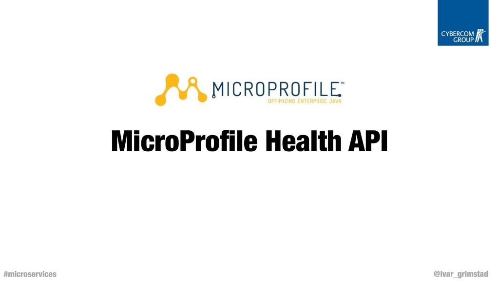 @ivar_grimstad #microservices MicroProfile Healt...