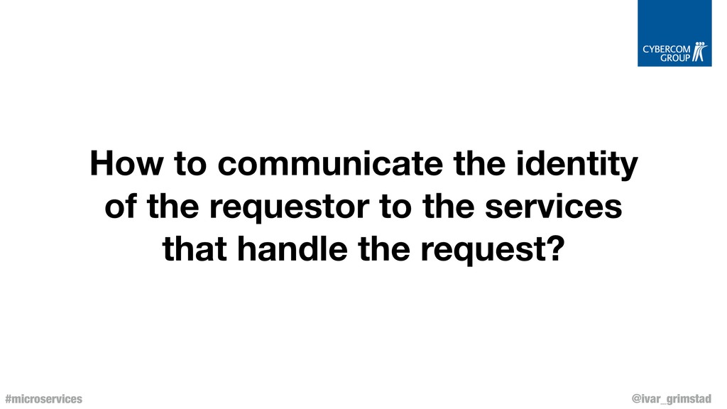 @ivar_grimstad #microservices How to communicat...