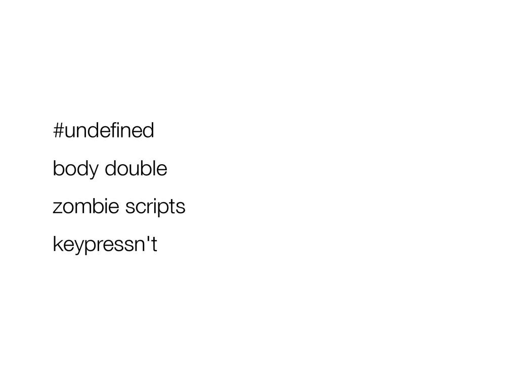 #undefined body double zombie scripts keypressn't
