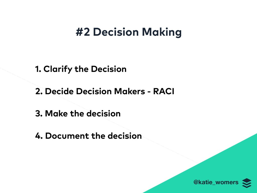 @katie_womers #2 Decision Making 1. Clarify the...
