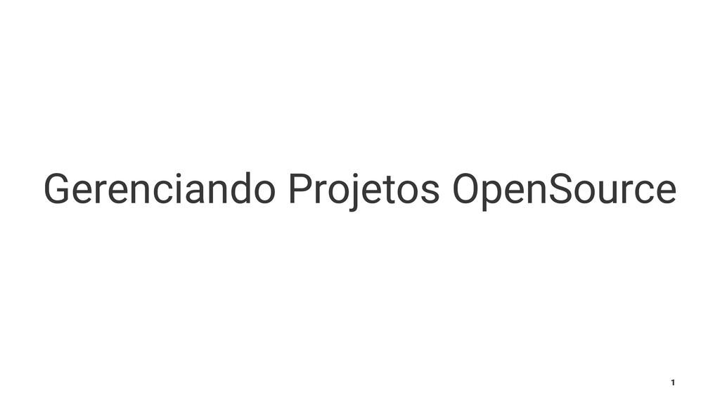 Gerenciando Projetos OpenSource 1