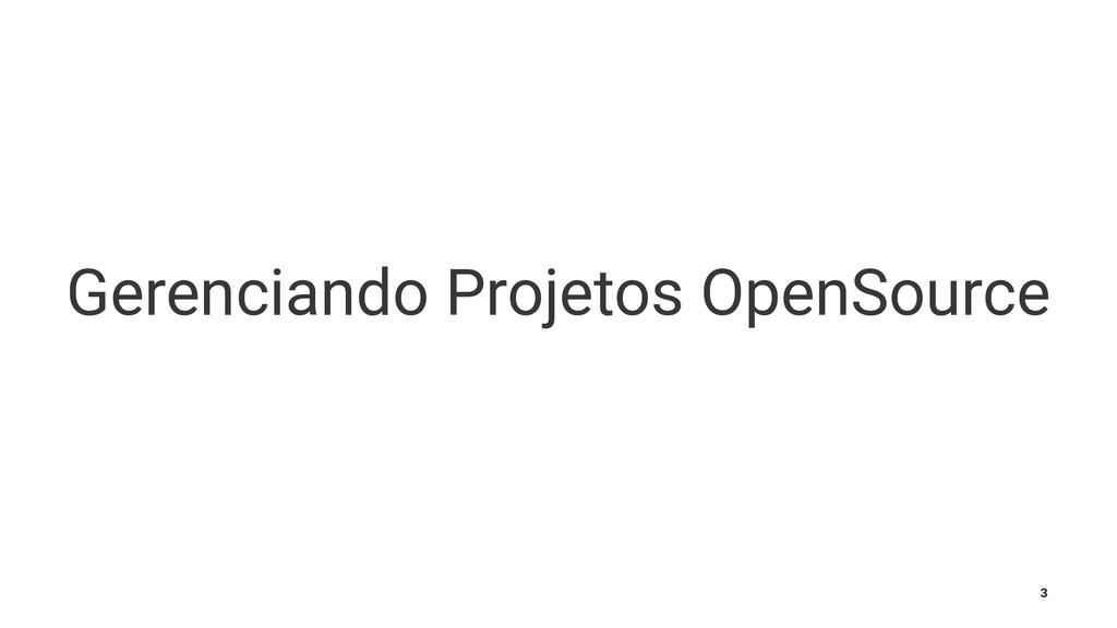 Gerenciando Projetos OpenSource 3