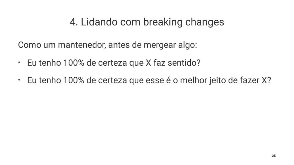4. Lidando com breaking changes Como um mantene...