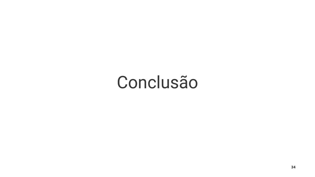 Conclusão 34