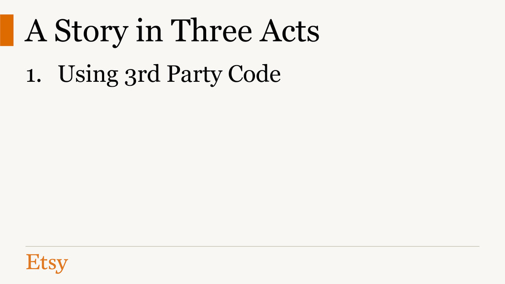 A Story in Three Acts 1. Using 3rd Party Code