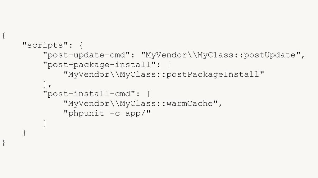 """{ """"scripts"""": { """"post-update-cmd"""": """"MyVendor\\My..."""