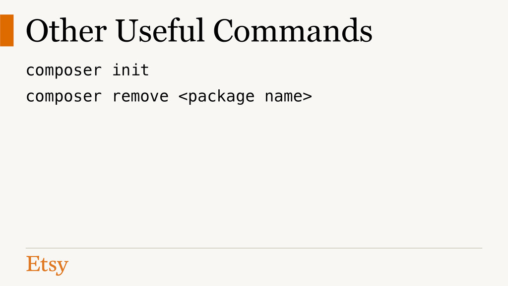 Other Useful Commands composer init composer re...