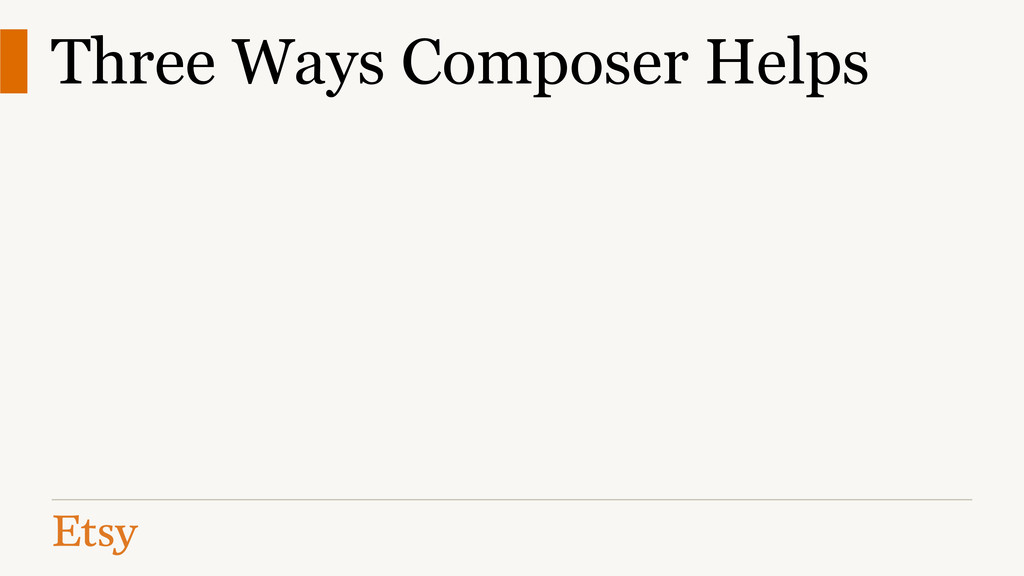 Three Ways Composer Helps