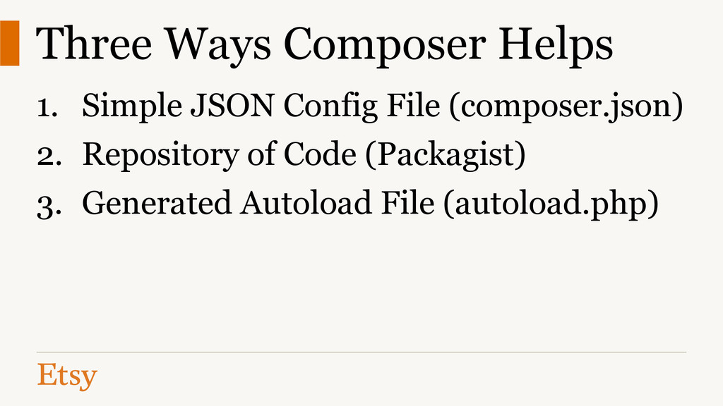 Three Ways Composer Helps 1. Simple JSON Config...
