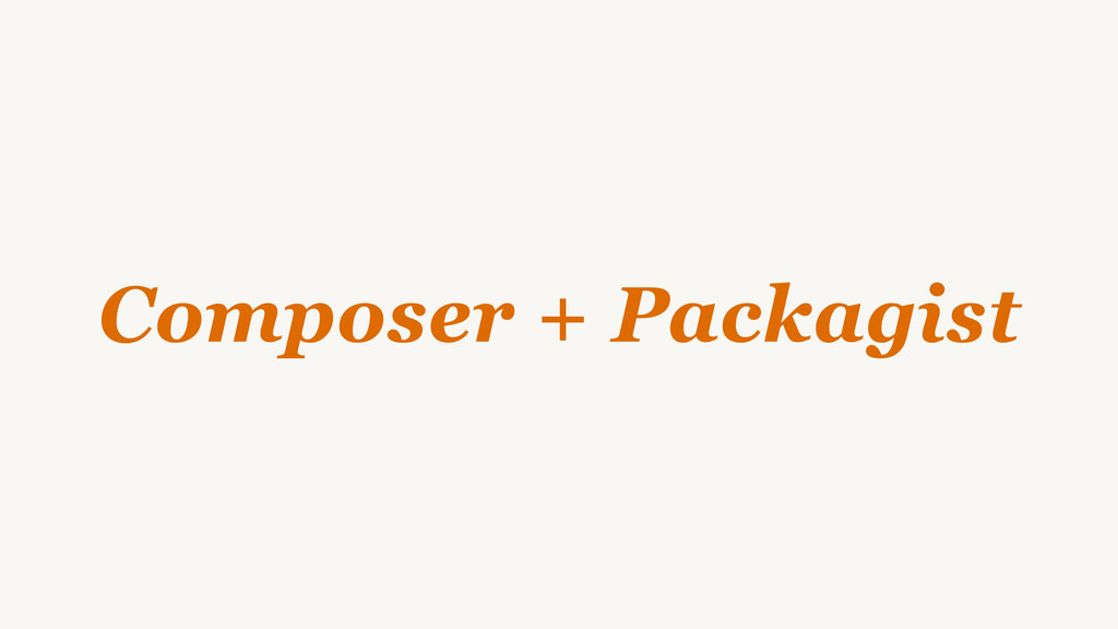Composer + Packagist