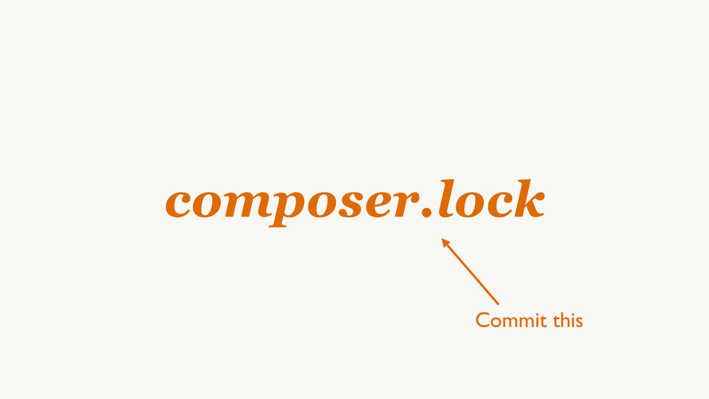 composer.lock Commit this