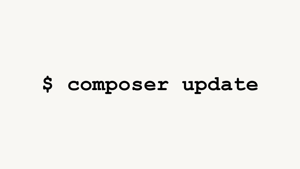 $ composer update
