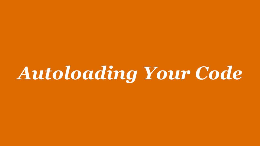 Autoloading Your Code