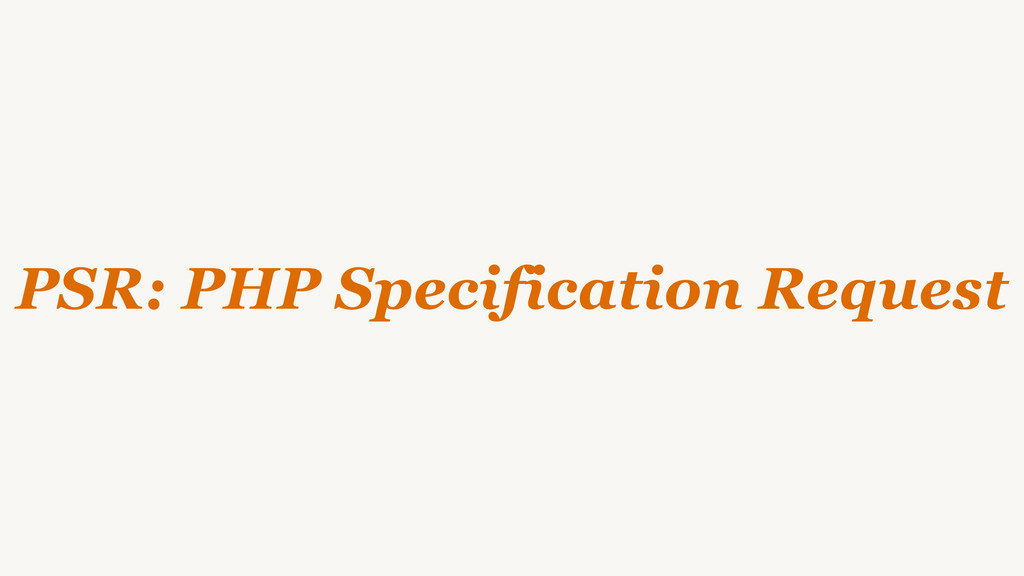PSR: PHP Specification Request