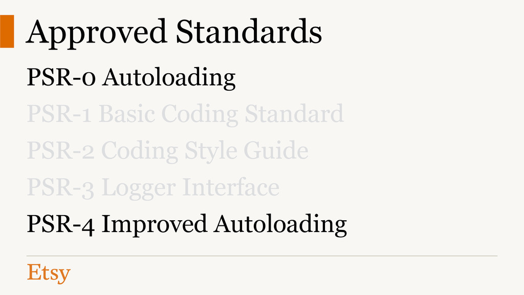 Approved Standards PSR-0 Autoloading PSR-1 Basi...